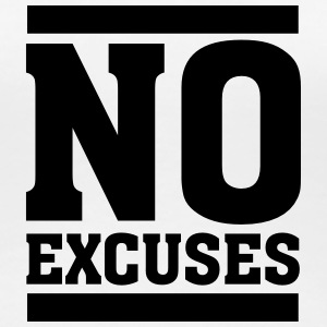 No Excuses T-shirts - Vrouwen Premium T-shirt