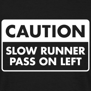 Caution - Slow Runner - Pass On Left T-shirts - Mannen T-shirt