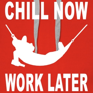 chill now work later Pullover & Hoodies - Frauen Premium Hoodie