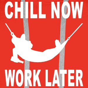 chill now work later Hoodies & Sweatshirts - Men's Premium Hoodie