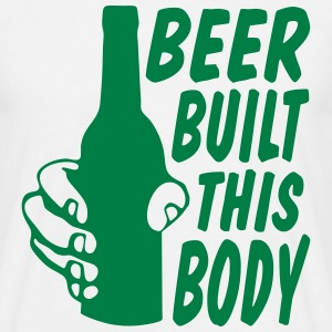 beer built this body  T-Shirts - Männer T-Shirt