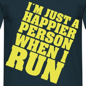 I´m Just A Happier Person When I Run Magliette - Maglietta da uomo