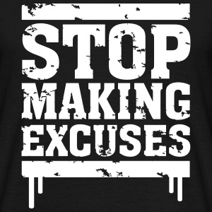 Stop Making Excuses T-shirts - Mannen T-shirt
