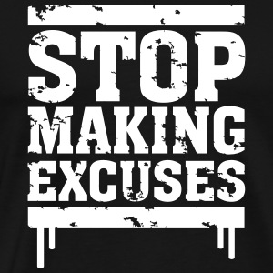 Stop Making Excuses T-shirts - Mannen Premium T-shirt