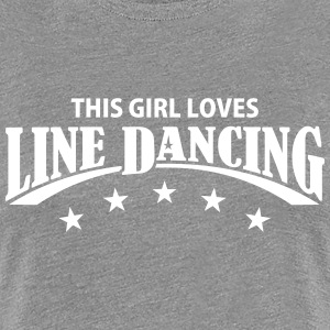 THIS GIRL LOVES LINE DANCING T-Shirts - Frauen Premium T-Shirt