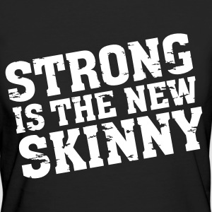 Strong Is The New Skinny T-shirts - Vrouwen Bio-T-shirt