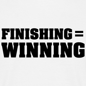 Finishing = Winning T-shirts - Mannen T-shirt