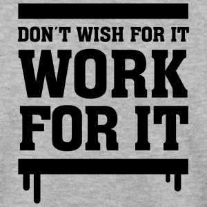 Don´t Wish For It - Work For It Pullover & Hoodies - Männer Pullover