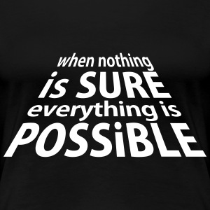 Sure and Possible (1c) T-shirts - Dame premium T-shirt