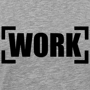 Work T-Shirts - Men's Premium T-Shirt