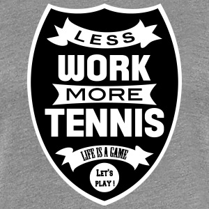 Less work more Tennis Tee shirts - T-shirt Premium Femme
