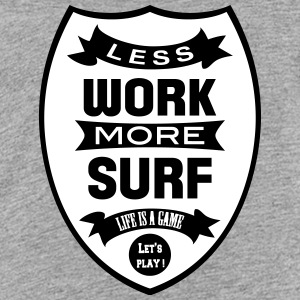 Less work more Surf Tee shirts - T-shirt Premium Ado