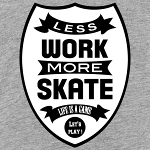 Less work more Skate Skjorter - Premium T-skjorte for tenåringer
