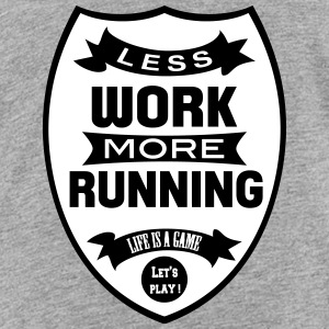 Less work more Running Shirts - Kids' Premium T-Shirt