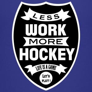 Less work more Hockey Paidat - Teinien premium t-paita