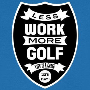 Less work more Golf Tee shirts - T-shirt Homme col V