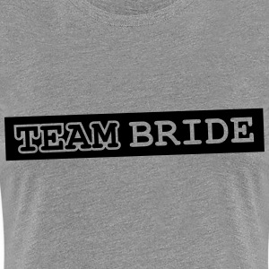 Team Bride Design T-skjorter - Premium T-skjorte for kvinner