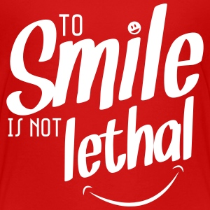 TO SMILE IS NOT LETHAL Shirts - Kids' Premium T-Shirt