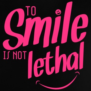 TO SMILE IS NOT LETHAL Shirts - Baby T-Shirt