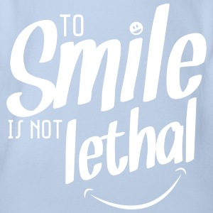 TO SMILE IS NOT LETHAL Shirts - Organic Short-sleeved Baby Bodysuit