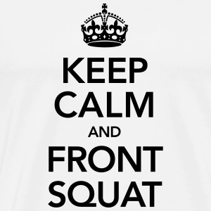 Keep Calm And Front Squat T-shirts - Premium-T-shirt herr