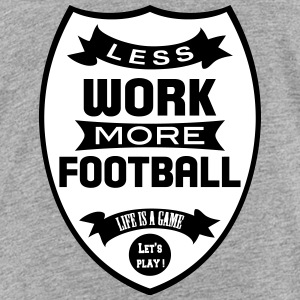 Less work more Football Skjorter - Premium T-skjorte for barn