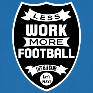 Less work more Football Tee shirts - T-shirt Homme col V
