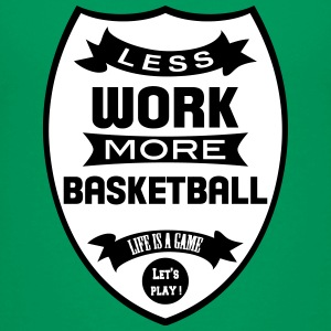 Less work more Basketball Tee shirts - T-shirt Premium Enfant