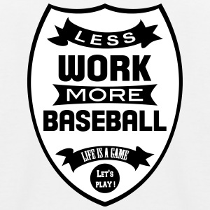Less work more Baseball Shirts - Kids' Baseball T-Shirt