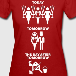 Today–Tomorrow–The Day After Tomorrow (Hen Night) T-Shirts - Frauen Bio-T-Shirt