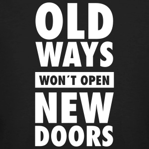Old Ways Won´t Open New Doors T-Shirts - Men's Organic T-shirt