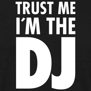 Trust Me I´m The DJ T-Shirts - Men's T-Shirt