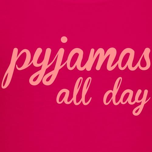 Pyjamas all day