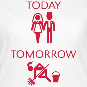 Today – Tomorrow (Marriage) T-Shirts - Women's T-Shirt