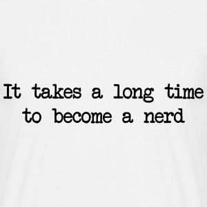 It takes a long time to become a nerd T-shirts - Mannen T-shirt