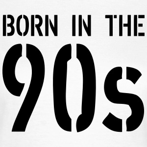 Born In The 90s T-shirts - Vrouwen T-shirt