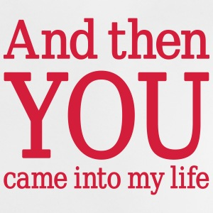 And then YOU came into my life, www.eushirt.com Shirts - Baby T-shirt