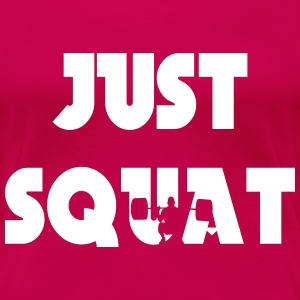 Just squat T-Shirts - Frauen Premium T-Shirt