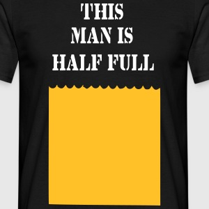 this man is half full - Männer T-Shirt