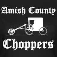 Design ~ Amish County Choppers Women's T-Shirt