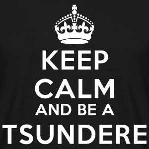 Keep calm and be a tsundere T-shirts - Mannen T-shirt