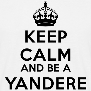 Keep calm and be a yandere T-shirts - Herre-T-shirt
