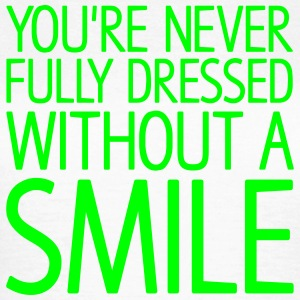 You're never fully dressed without a SMILE T-Shirts - Women's T-Shirt