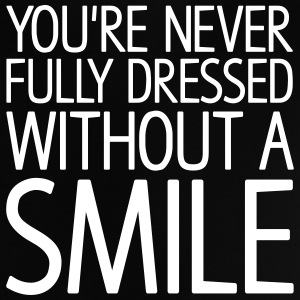 You're never fully dressed without a SMILE Shirts - Baby T-Shirt