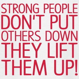 Strong people don't put others down, EUshirt T-Shirts - Kinder T-Shirt