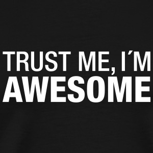 Trust Me I´m Awesome T-shirts - Mannen Premium T-shirt