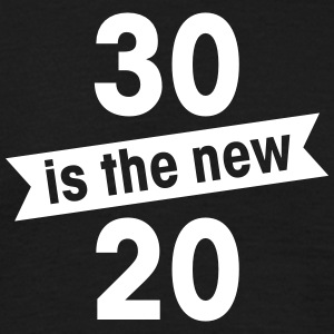 30 is the new 20 Magliette - Maglietta da uomo