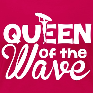 Queen of the Wave T-Shirts - Frauen Premium T-Shirt