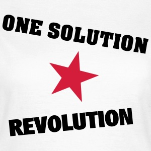 One Solution - Revolution - Frauen T-Shirt