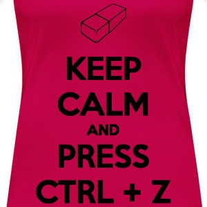 Keep Calm And Press CTRL+Z Tee shirts - T-shirt Premium Femme